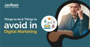 Things to do & avoid in digital marketing