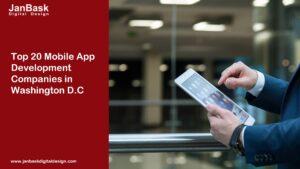 Top 20 Mobile App Development Companies in Washington D.C