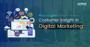 Ways to gain Costumer Insight in Digital Marketing