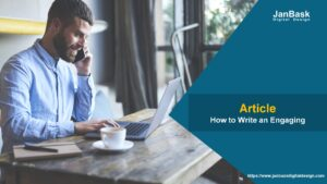 How to Write an Engaging Article Like A Pro