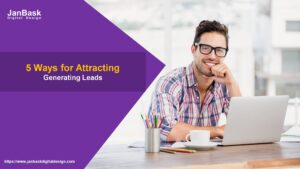 5 Ways for Attracting and Generating Leads