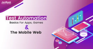 Test Automation Basics for Apps, Games and the Mobile Web