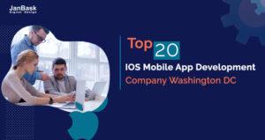 Top 20 IOS Mobile App Development Company Washington DC