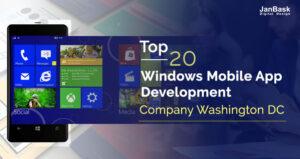 Top 20 Windows Mobile App Development Company Washington DC