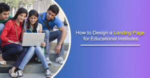 How to Design a Landing Page for Educational Institutes