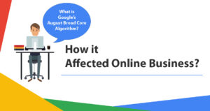 Things You Need to Know about Google's August Broad Core Algorithm
