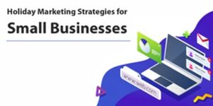 Top 20 Holiday Marketing Strategies For Small Businesses