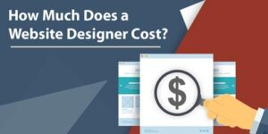 How Much Does It Cost To Hire a Website Designer to Build a Website?