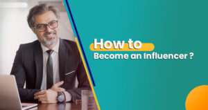How To Become a Successful Influencer?