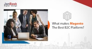 What makes Magento the best B2C platform?