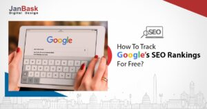 Know-How To Track Google's SEO Rankings For Free