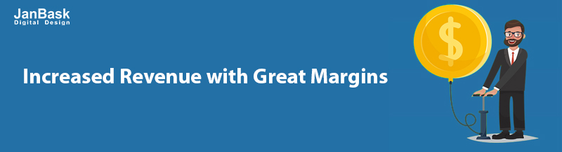 Increased Revenue with Great Margins