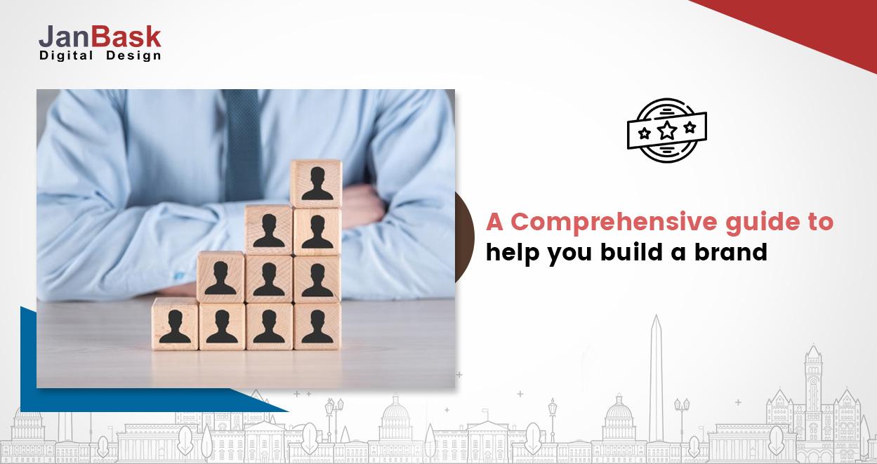 How to build a brand? A comprehensive Guide